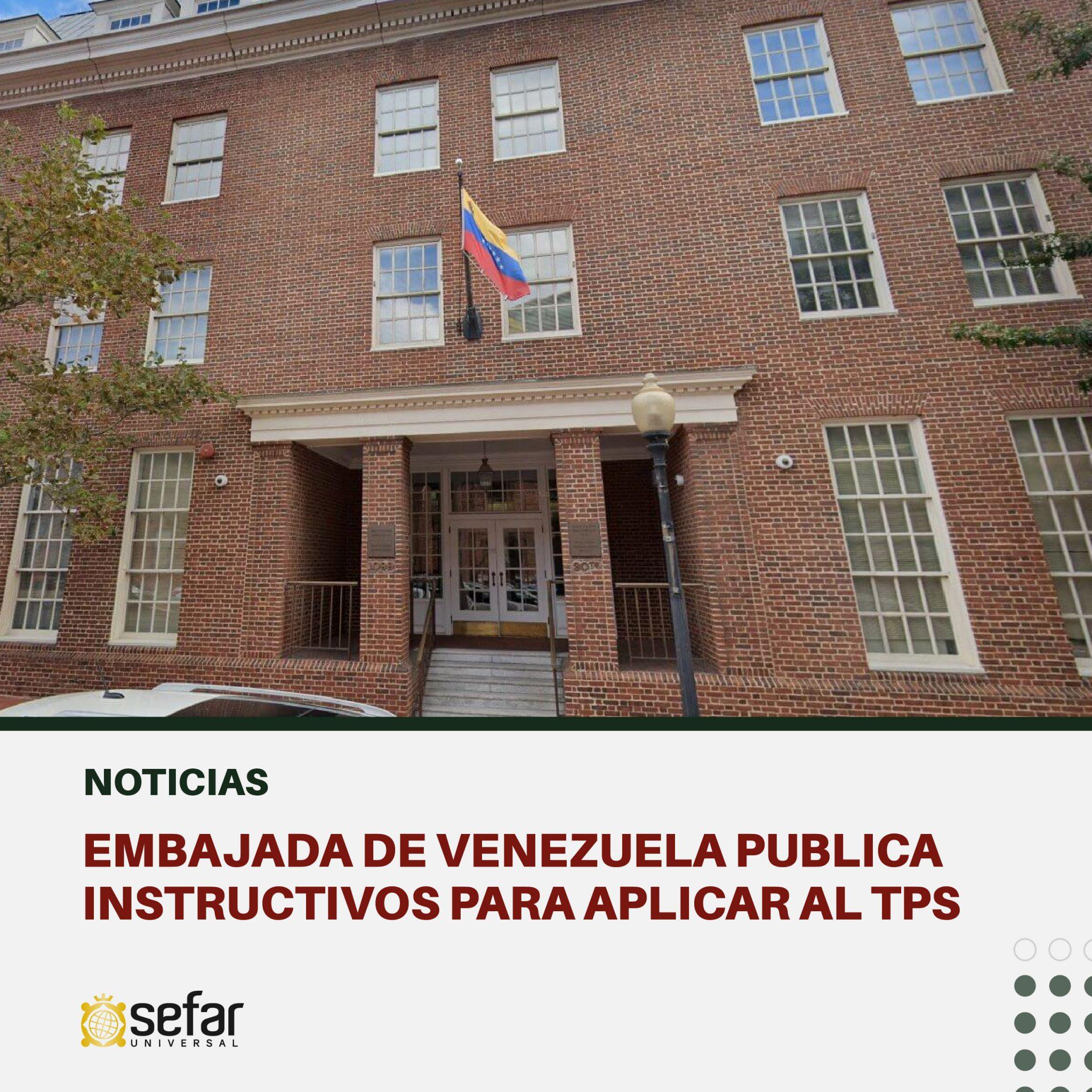 Embajada de Venezuela publica instructivos para aplicar al TPS