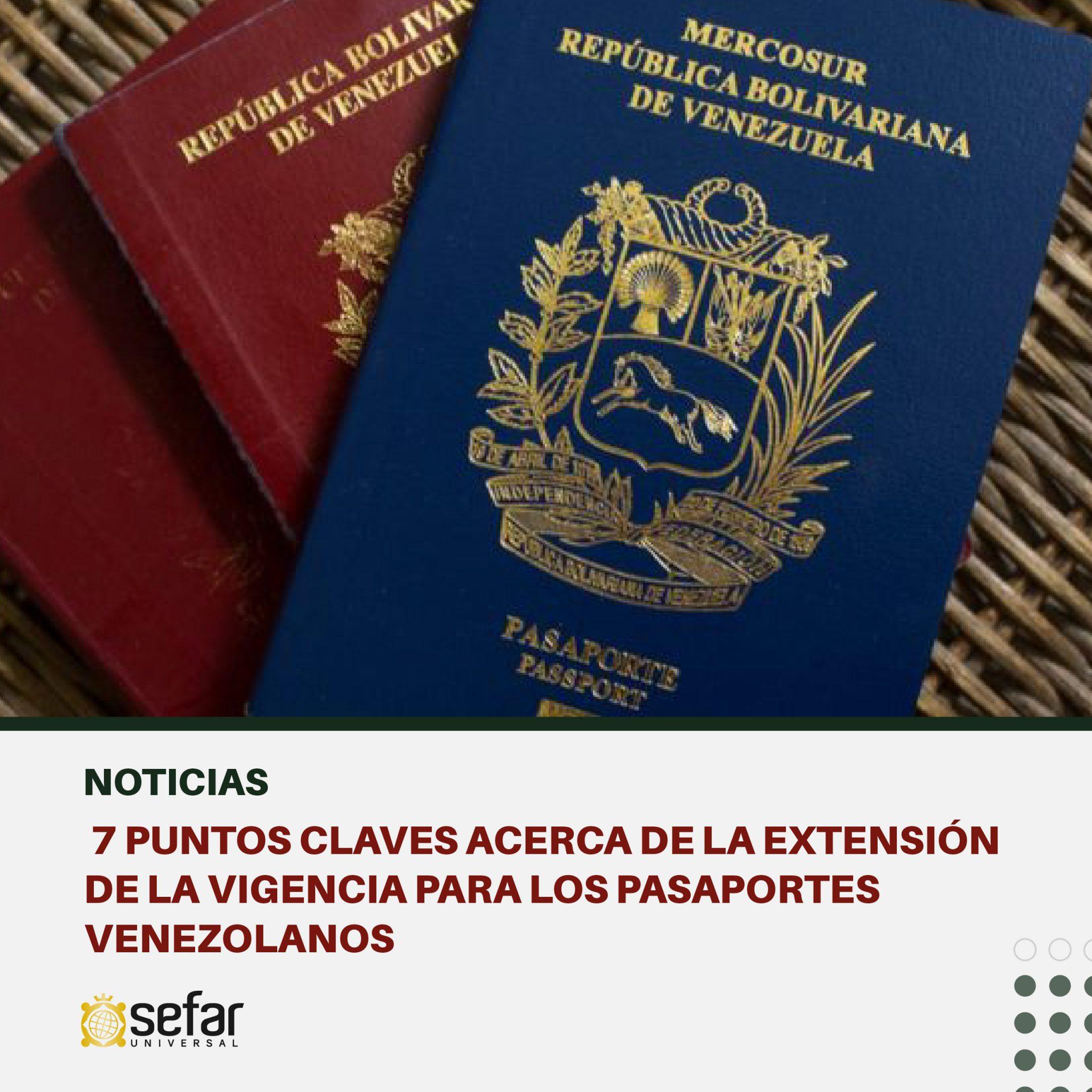 7 puntos clave acerca de la extensión de la vigencia para los pasaportes venezolanos