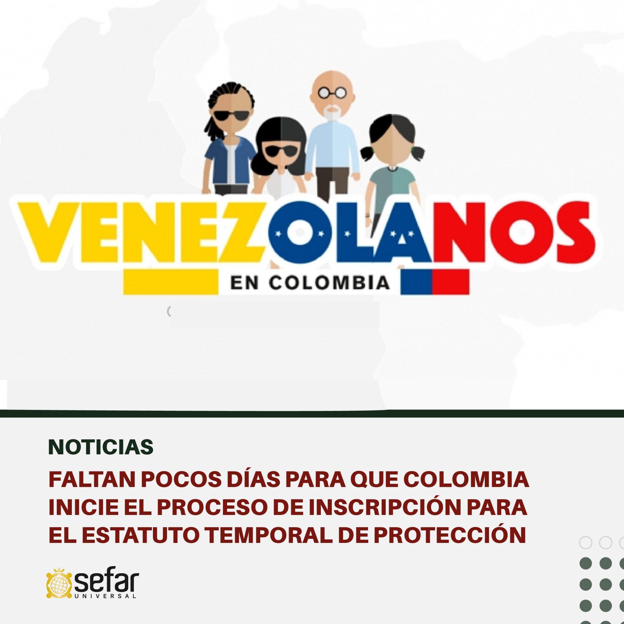 Faltan pocos días para que Colombia inicie el proceso de inscripción para el Estatuto Temporal de Protección que beneficiará a alrededor de 1,7 millones de venezolanos en ese país.